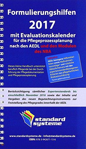 Formulierungshilfen 2017 für die Pflegeprozessplanung nach den AEDL und den Modulen des NBA: Inklusive: AEDL-bezogene Hilfsmittellisten sowie ... zum Neuen Begutachtungsinstrument