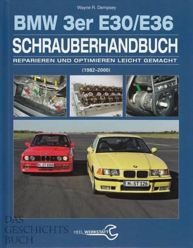 Dempsey: BMW 3er E30/E36 + Cabrio Schrauberhandbuch Reparaturanleitung/Handbuch