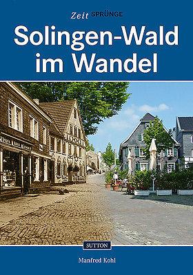 Zeitsprünge Solingen Wald NRW Stadt Geschichte Bildband Bilder Buch Archivbilder