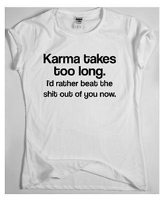 Karma can take time - awesome funny rude t-shirt humour tee vine cool gift mens