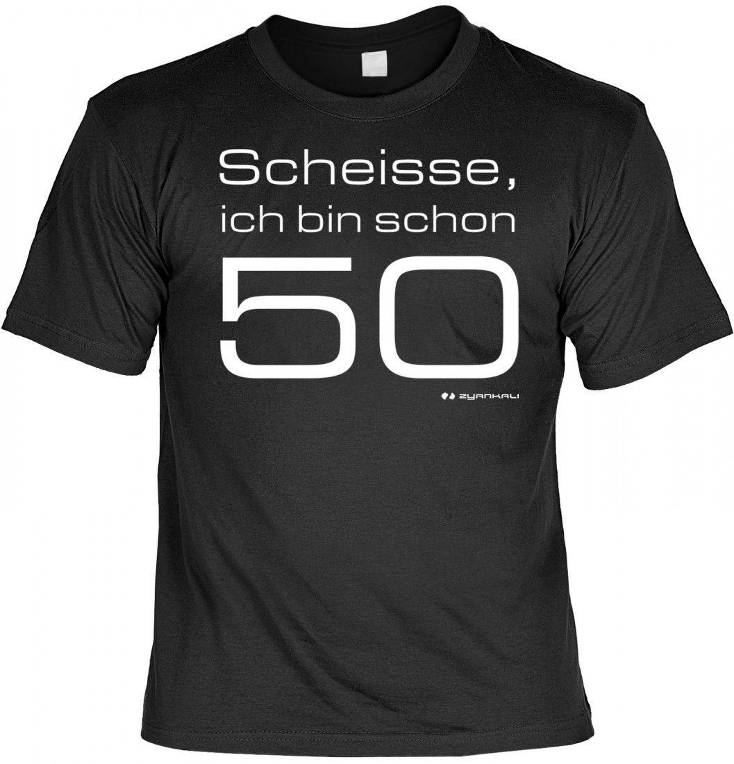 T-Shirt - Scheiße, ich bin schon 50 - Sprüche Shirt Geschenk 50. Geburtstag