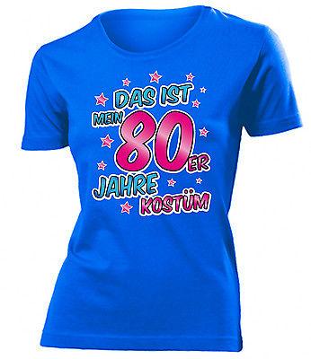 Karnevalskostüm -Das ist mein 80er Jahre kostüm T-Shirt Damen S-XXL