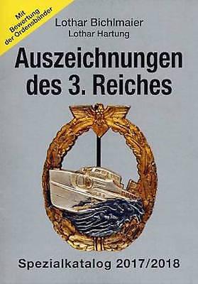 Auszeichnungen des 3. Reiches Spezialkatalog 2017/2018 Orden Bichlmaier/Hartung