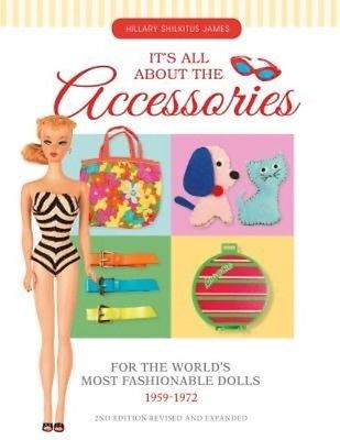 It S All about the Accessories for the World S Most Fashionable Dolls, 1959-1972