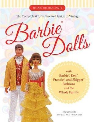 The Complete & Unauthorized Guide to Vintage Barbie(r) Dolls: With Barbie(r), Ke