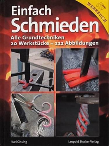 Gissing: Einfach Schmieden, alle Grundtechniken NEU Handbuch Schmiede-Anleitung