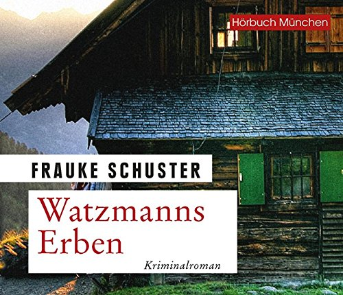 Watzmanns Erben: Kriminalroman