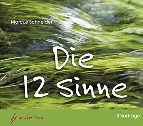 Die 12 Sinne: Vortrag von Marcus Schneider