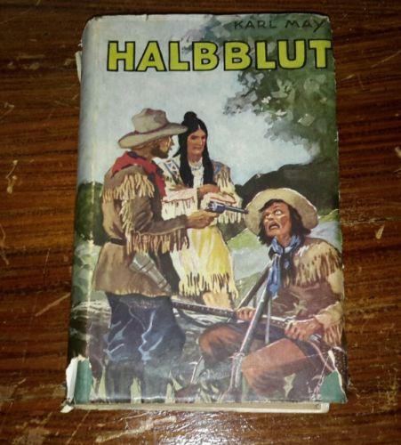 Karl May - Verlag - Radebeul bei Dresden :  Halbblut - Bd.38 mit Schutzumschlag