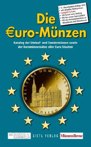 Die Euro-Münzen: Katalog der Umlauf- und Sondermünzen sowie Kursmünzensätze aller Euro-Staaten