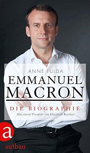 Emmanuel Macron: Die Biographie
