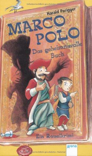 Marco Polo - Das geheimnisvolle Buch: Ein Rätselkrimi