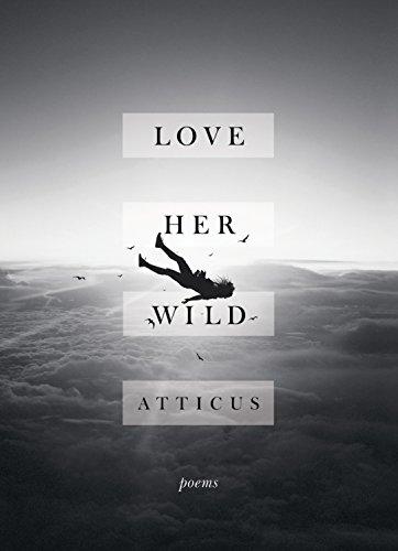 Love Her Wild: Poetry
