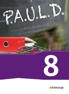 P.A.U.L. D. (Paul) 8. Schülerbuch. Für Gymnasien und Gesamtschulen - Neubearbeit