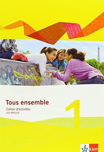 Tous ensemble 1. Ausgabe ab 2013: Cahier d'activités mit Audio-CD 1. Lernjahr (Tous ensemble. Ausgabe ab 2013)