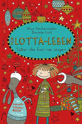 Mein Lotta-Leben. Süßer die Esel nie singen Alice Pantermüller
