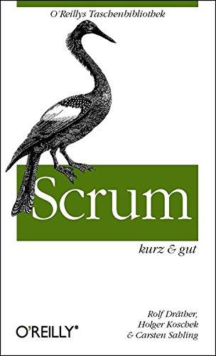 Scrum - kurz & gut (O'Reillys Taschenbibliothek)