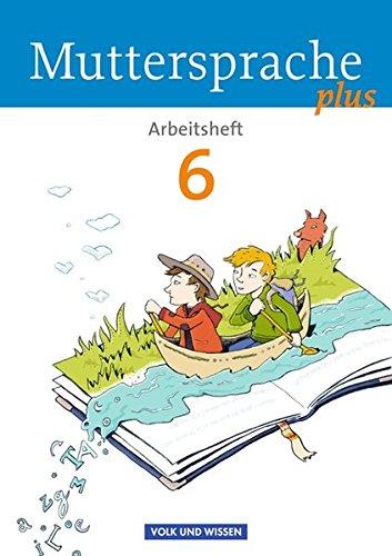 Muttersprache plus - Allgemeine Ausgabe für Berlin, Brandenburg, Mecklenburg-Vorpommern, Sachsen-Anhalt, Thüringen: 6. Schuljahr - Arbeitsheft