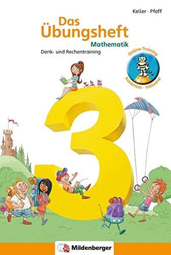 Das Übungsheft Mathematik 3: Denk- und Rechentraining, Klasse 3