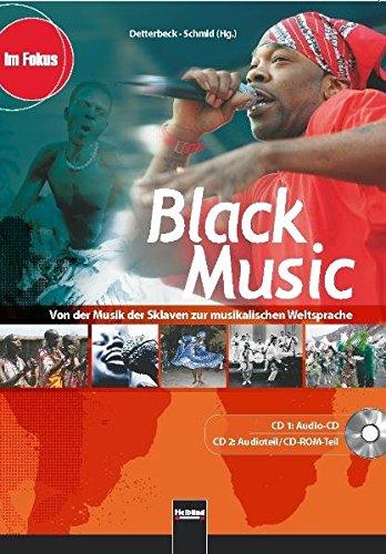 Black Music. Audio-CD und CD-ROM: Von der Musik der Sklaven zur musikalischen Weltsprache (Im Fokus)
