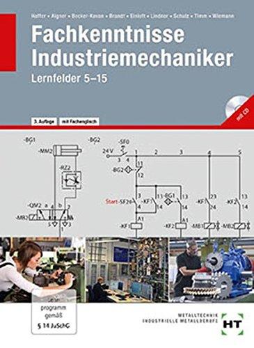 Fachkenntnisse Industriemechaniker mit CD: Lernfelder 5-15