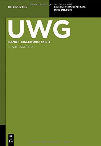 UWG: Einleitung; §§ 1-3 (Großkommentare der Praxis)