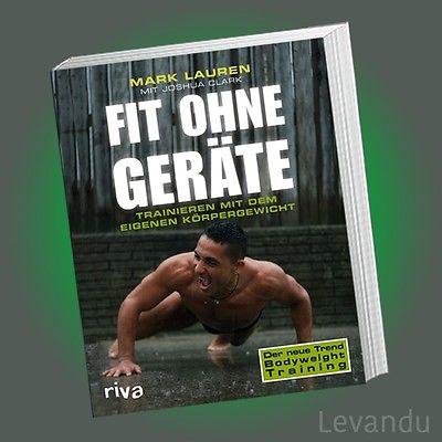 FIT OHNE GERÄTE | MARK LAUREN | Trainieren mit dem eigenen Körpergewicht - Sport