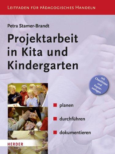 Projektarbeit in Kita und Kindergarten: planen, durchführen, dokumentieren. Leitfaden für Pädagogisches Handeln (KOMPETENZ konkret)