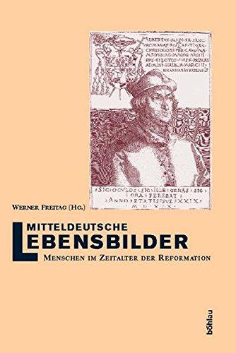 Mitteldeutsche Lebensbilder. Menschen im Zeitalter der Reformationszeit