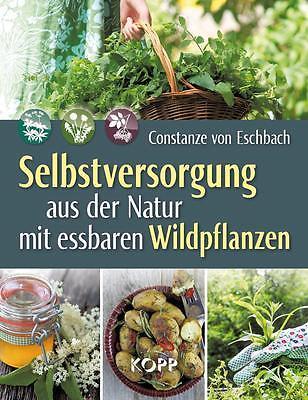 Selbstversorgung aus der Natur mit essbaren Wildpflanzen - 9783864450792