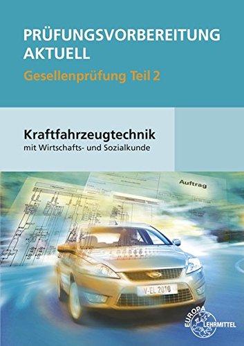 Prüfungsvorbereitung aktuell Kraftfahrzeugtechnik mit Wirtschafts- und Sozialkunde