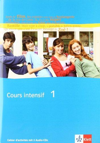 Cours intensif. Französisch als 3. Fremdsprache / Schülerarbeitsheft mit zwei Audio-CDs 1. Lernjahr