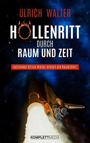 Ein Höllenritt durch Raum und Zeit: Astronaut Ulrich Walter erklärt die Raumfahrt