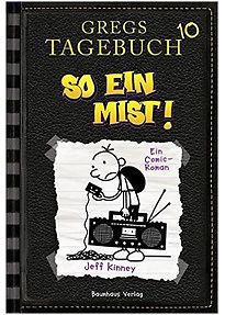 Gregs Tagebuch: Band 10 - So ein Mist! - Jeff Kinney