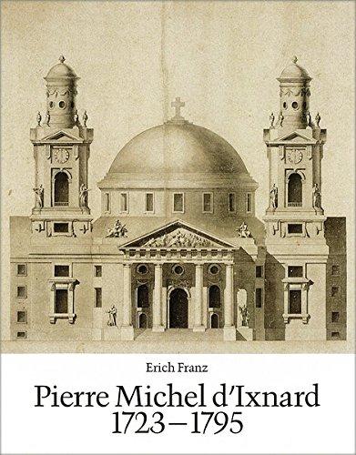 Pierre Michel d'Ixnard 1723-1795: Leben und Werk