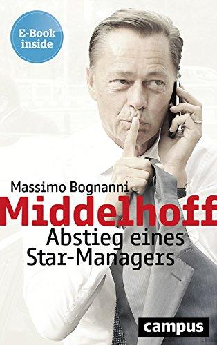 Middelhoff: Abstieg eines Star-Managers, plus E-Book inside (ePub, mobi oder pdf)