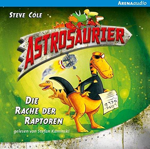 Astrosaurier (1). Die Rache der Raptoren