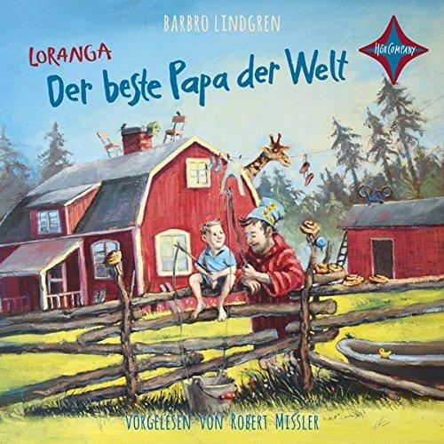 Loranga - Der beste Papa der Welt: Gelesen von Robert Missler. 2 CD. Laufzeit ca 2 Std. 40 Min.