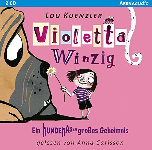 Violetta Winzig (2). Ein hundenasengroßes Geheimnis