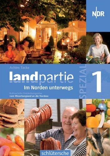 Landpartie Spezial 1: Eine kulinarische Entdeckungsreise vom Weserbergland bis zur Nordsee