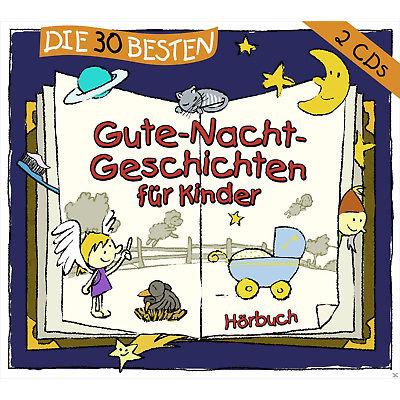 Die 30 besten Gute-Nacht-Geschichten für Kinder - (CD)