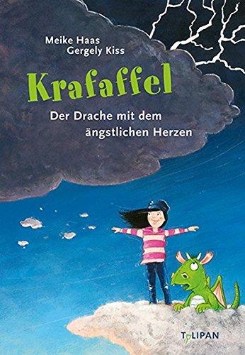 Krafaffel, der Drache mit dem ängstlichen Herzen (Vorlesebuch)