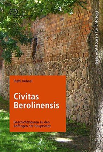Civitas Berolinensis: Geschichtstouren zu den Anfängen der Hauptstadt