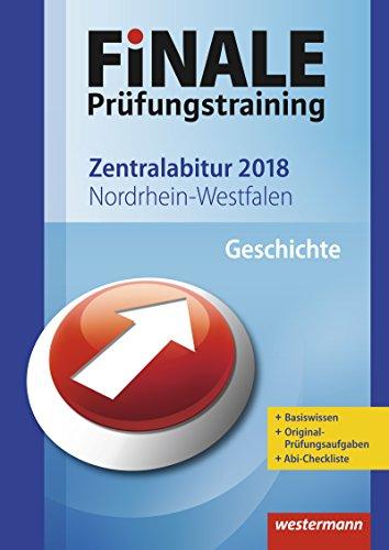 FiNALE Prüfungstraining Zentralabitur Nordrhein-Westfalen: Geschichte 2018
