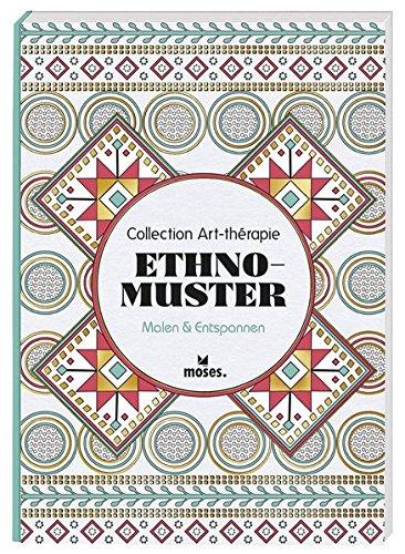 Collection Art-thérapie (Malbuch für Erwachsene): Ethno-Muster: Malen & Entspannen