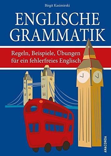 Englische Grammatik. Regeln, Beispiele, Übungen für ein fehlerfreies Englisch