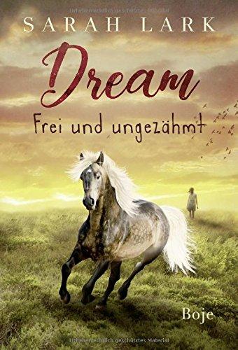 Dream - Frei und ungezähmt