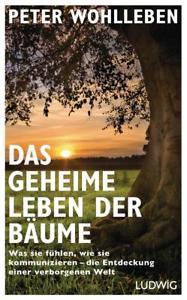 Das geheime Leben der Bäume von Peter Wohlleben (2015, Gebundene Ausgabe)