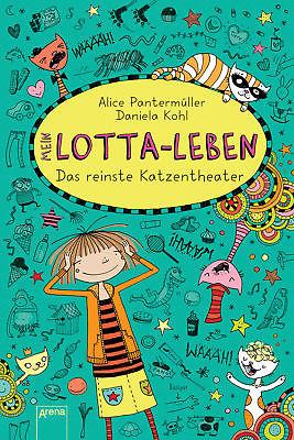 Mein Lotta-Leben (9). Das reinste Katzentheater Alice Pantermüller