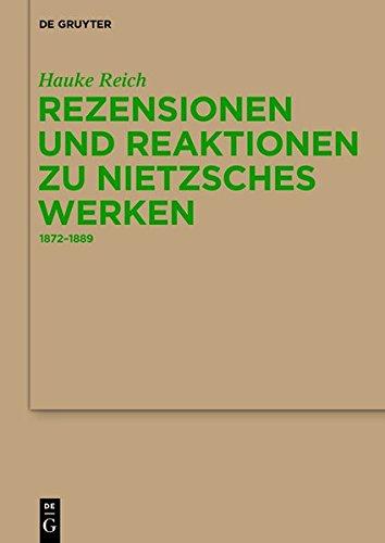 Rezensionen und Reaktionen zu Nietzsches Werken: 1872-1889 (Monographien und Texte zur Nietzsche-Forschung, Band 60)